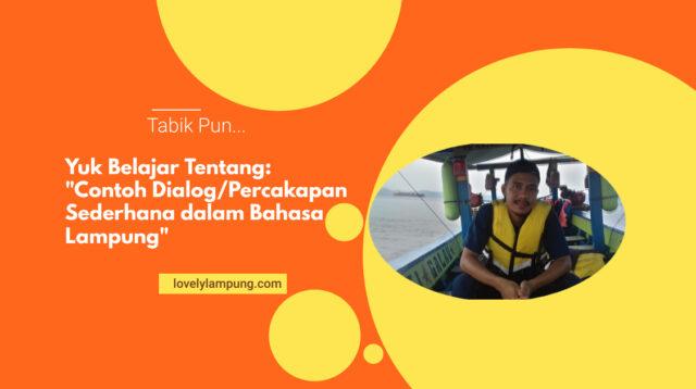 Contoh Dialog/Percakapan Sederhana dalam Bahasa Lampung