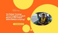 Langkah membuat teks pidato bahasa Lampung
