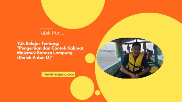 Pengertian dan Contoh Kalimat Majemuk Bahasa Lampung (Dialek A dan O)